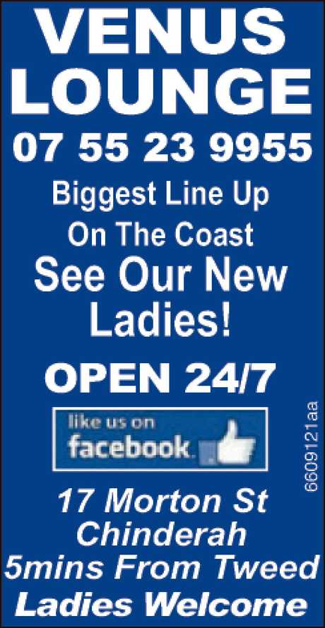 <p> Biggest Line up on the Coast </p> <p> See Our New Ladies </p> <p> OPEN...</p>