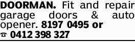 DOORMAN. Fit and repair garage doors & auto opener.