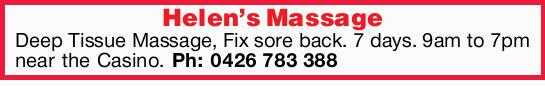 Helen's Massage   Deep Tissue Massage,    Fix sore back.    7 days. 9am to...