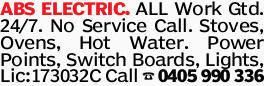 ABS ELECTRIC. ALL Work Gtd. 24/7. No Service Call. Stoves, Ovens, Hot Water. Power Points, Switch...