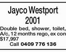 Jayco Westport 2001 Double bed, shower, toilet, A/c, 12 months rego, ex con   $17,997   C...