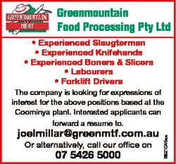 Greenmountain Food Processing Pty Ltd * Experienced Slaugterman * Experienced Knifehands * Experienc...