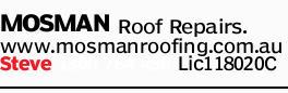 MOSMAN Roof Repairs.   www.mosmanroofing.com.au   Steve   Lic118020C
