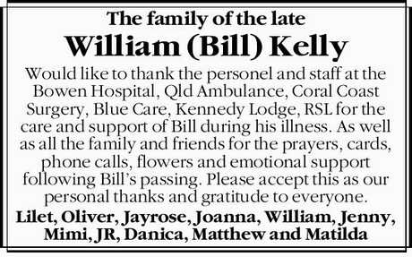 <p> <strong>The family of the late William (Bill) Kelly </strong> </p> <p> <em>Would like to...</em></p>