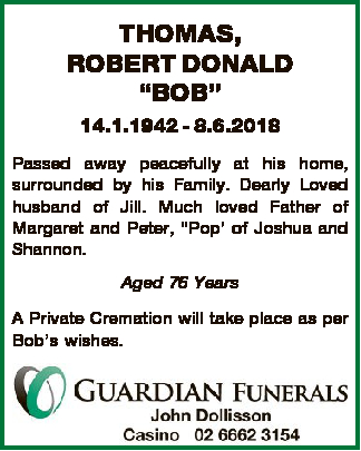 """""""BOB""""   14.1.1942 - 8.6.2018   Passed away peacefully at his home, surrounded b..."""