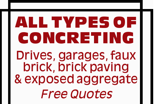 ALL TYPES OF CONCRETING Drives, garages, faux brick, brick paving & exposed aggregate Free Qu...