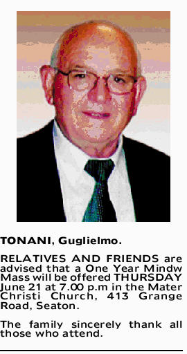 TONANI, Guglielmo.   RELATIVES AND FRIENDS are advised that a One Year Mind Mass will be offe...
