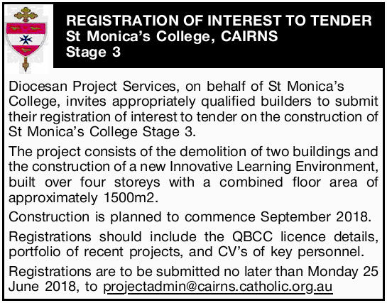 REGISTRATION OF INTEREST TO TENDER   St Monica's College, CAIRNS    Stage 3 Diocesan...