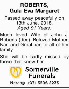 ROBERTS, Gula Eva Margaret Passed away peacefully on 13th June, 2018. Aged 91 Years.   Mu...