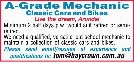 A-Grade Mechanic   Classic Cars and Bikes    Live the dream, Arundel Minimum 2 half days...