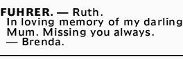 FUHRER. _ Ruth.   In loving memory of my darling Mum. Missing you always.   _ Brenda.