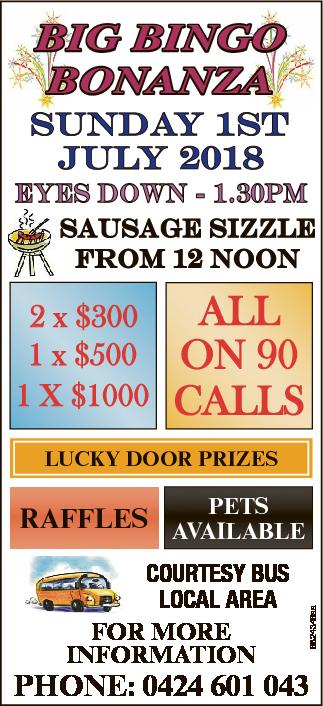 Big Bingo Bonanza   Sunday 1st July 2018   Eyes Down - 1.30pm   Sausage Sizzle from 1...