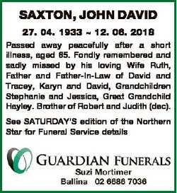 SAXTON, JOHN DAVID 27. 04. 1933  12. 06. 2018 Passed away peacefully after a short illness, aged 85....