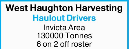 West Haughton Harvesting   Haulout Drivers   Invicta Area   130000 Tonnes   6 on...