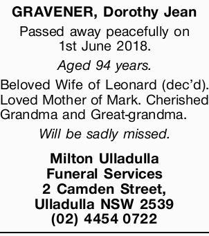 GRAVENER, Dorothy Jean   Passed away peacefully on 1st June 2018.   Aged 94 years.   ...