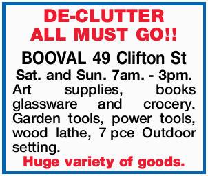 DE-CLUTTER ALL MUST GO!! Sat. and Sun. 7am. - 3pm. Art supplies, books glassware and crocery. Gar...