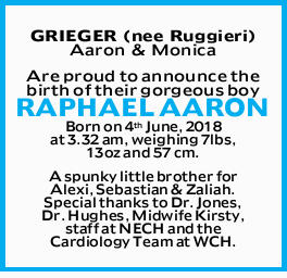 GREIGER Aaron & Monica Are proud to announce the birth of their gorgeous boy RAPHAEL AARON Bo...