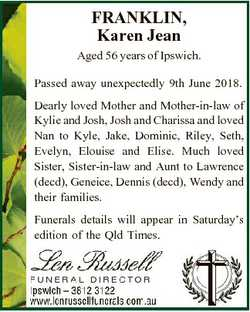 FRANKLIN, Karen Jean Aged 56 years of Ipswich. Passed away unexpectedly 9th June 2018. Dearly loved...