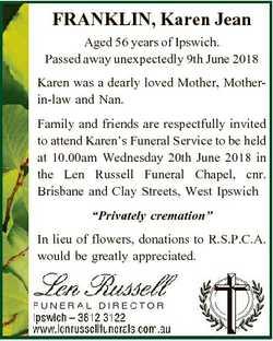 FRANKLIN, Karen Jean Aged 56 years of Ipswich. Passed away unexpectedly 9th June 2018 Karen was a de...