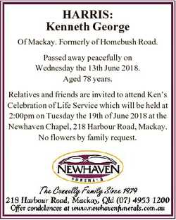 HARRIS: Kenneth George Of Mackay. Formerly of Homebush Road. Passed away peacefully on Wednesday the...