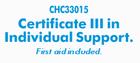 Certificate III in Individual Support.