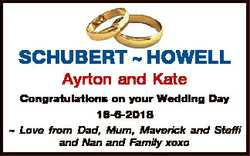 SCHUBERT  HOWELL Ayrton and Kate Congratulations on your Wedding Day 16-6-2018  Love from Dad, Mum,...