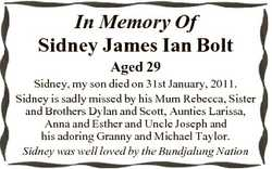 In Memory Of Sidney James Ian Bolt Aged 29 Sidney, my son died on 31st January, 2011. Sidney is sadl...