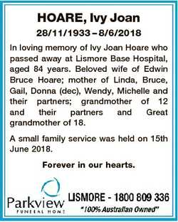 HOARE, Ivy Joan 28/11/1933 - 8/6/2018 In loving memory of Ivy Joan Hoare who passed away at Lismore...