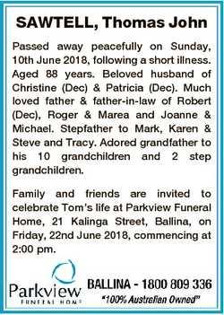 SAWTELL, Thomas John Passed away peacefully on Sunday, 10th June 2018, following a short illness. Ag...