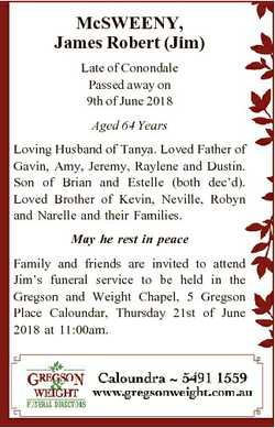 McSWEENY, James Robert (Jim) Late of Conondale Passed away on 9th of June 2018 Aged 64 Years Loving...