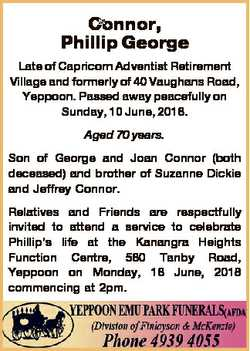 Connor, Phillip George Late of Capricorn Adventist Retirement Village and formerly of 40 Vaughans Ro...