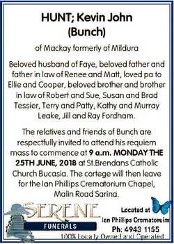 HUNT; Kevin John (Bunch) of Mackay formerly of Mildura Beloved husband of Faye, beloved father and f...