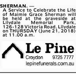 SHERMAN.   A Service to Celebrate the Life of Maimie Grace Sherman will be held at the graves...