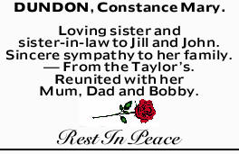 DUNDON, Constance Mary. Loving sister and sister-in-law to Jill and John. Sincere sympathy to...