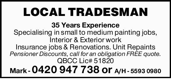 local tradesman 35 years experience specialising in small to medium painting jobs