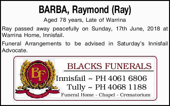 BARBA, Raymond (Ray)   Aged 78 years, Late of Warrina Ray passed away peacefully on Sunday 17...