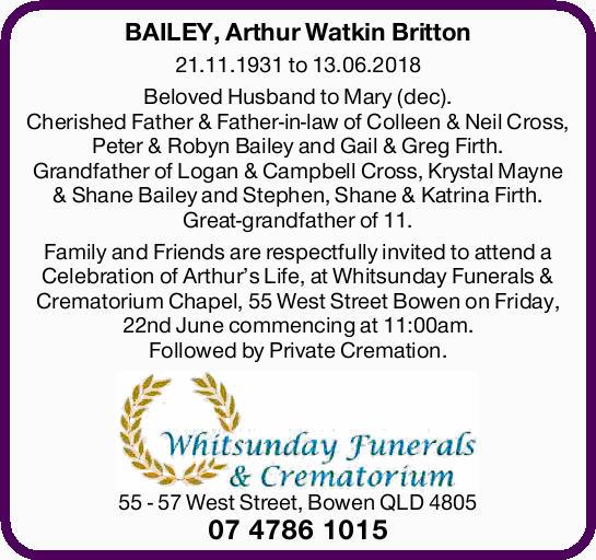 BAILEY, Arthur Watkin Britton 21.11.1931 to 13.06.2018   Beloved Husband to Mary (dec). Che...