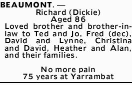 BEAUMONT, Richard (Dickie)   Aged 86   Loved brother and brother-in-law to Ted and Jo, Fr...