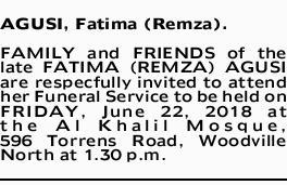 AGUSI, Fatima (Remza).   FAMILY and FRIENDS of the late FATIMA (REMZA) AGUSI are respecfully...