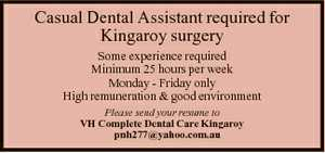 Casual Dental Assistant required for Kingaroy surgery Some experience required Minimum 25 hours per...