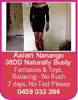 Asian Nanango 38DD Naturally Busty Fantasies & Toys. Relaxing - No Rush 7 days. No Text Please 0...