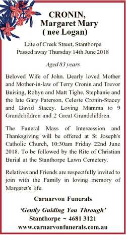 CRONIN, Margaret Mary ( nee Logan) Late of Creek Street, Stanthorpe Passed away Thursday 14th June 2...