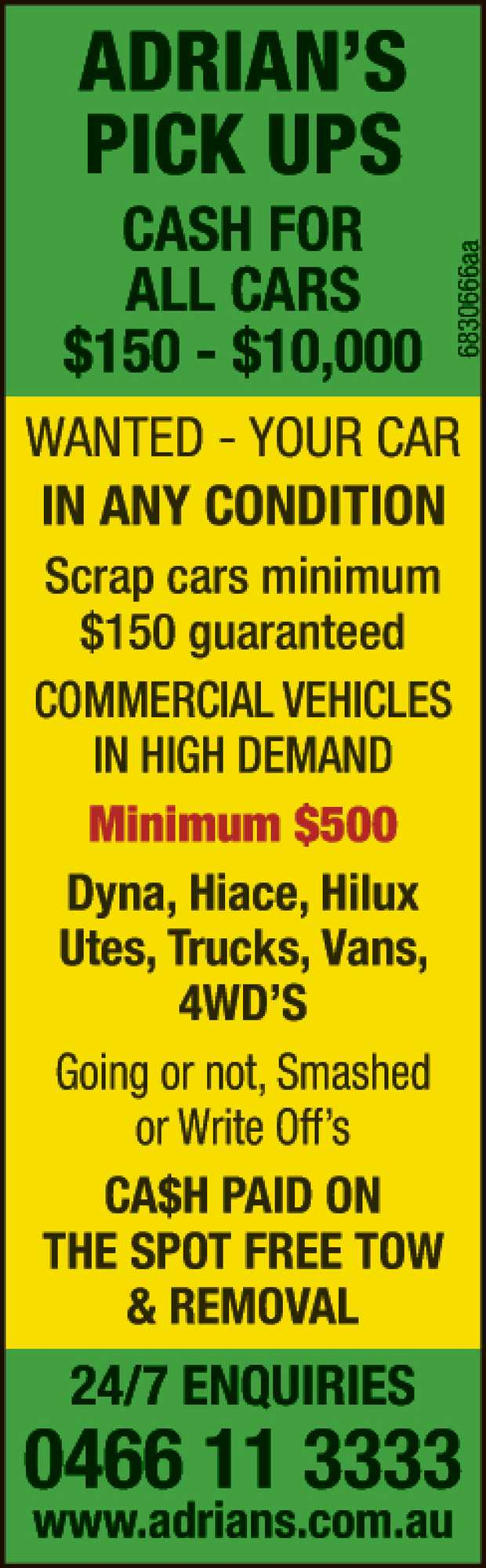 ADRIAN'S PICK UPS CASH FOR ALL CARS $150 - $10,000 WANTED - YOUR CAR IN ANY CONDITION ...