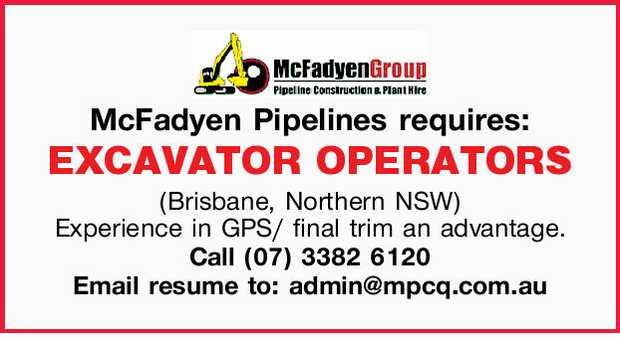 McFadyen Pipelines requires: EXCAVATOR OPERATORS (Brisbane, Northern NSW)    Experience in GP...