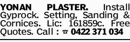 YONAN PLASTER. Install Gyprock. Setting, Sanding & Cornices. Lic: 161859c. Free Quotes. Call...