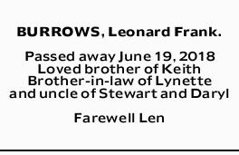 BURROWS, Leonard Frank. Passed away June 19, 2018 Loved brother of Keith Brother-in-law of Lyne...