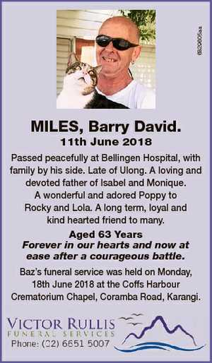 6829605aa MILES, Barry David. 11th June 2018 Passed peacefully at Bellingen Hospital, with family by...