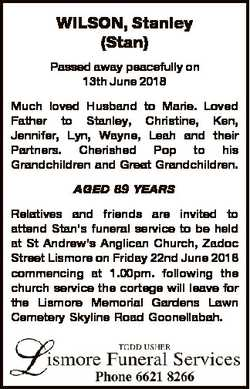 WILSON, Stanley (Stan) Passed away peacefully on 13th June 2018 Much loved Husband to Marie. Loved F...