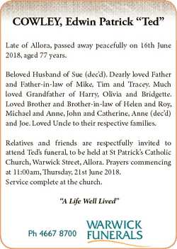 "COWLEY, Edwin Patrick ""Ted"" Late of Allora, passed away peacefully on 16th June 2018, aged..."
