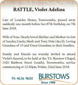 RATTLE, Violet Adelina Late of Lourdes Home, Toowoomba, passed away suddenly one month before her 87...